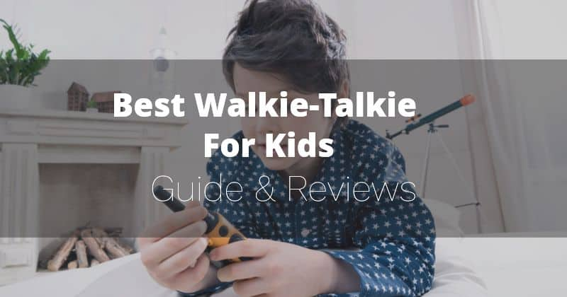 Best Walkie-Talkie For Kids