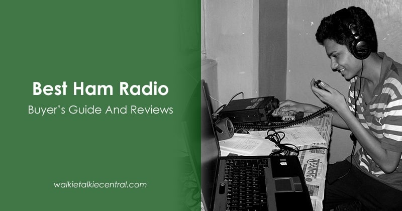 Best Ham Radio (Sep 2019) - Buyer's Guide and Reviews