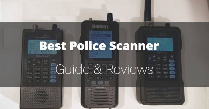 Best Police Scanner (Sep 2019) - Buying Guide & Reviews
