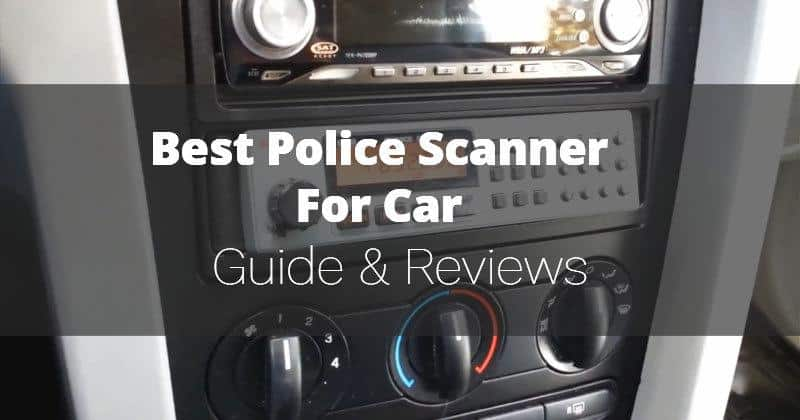 Best Police Scanner For Car (Sep 2019) - Reviews & Tips