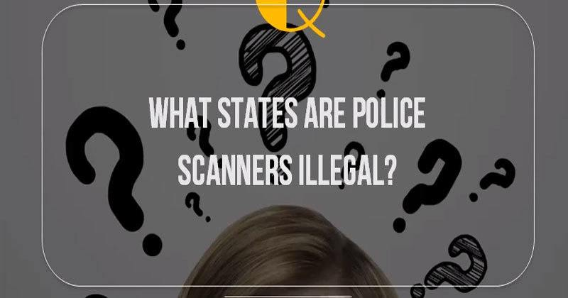 In What States Are Police Scanners Illegal